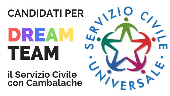 Dream Team: il Servizio Civile con Cambalache. COLLOQUI DI SELEZIONE IL 14 NOVEMBRE